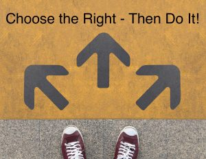 choose-the-right-then-do-it-1